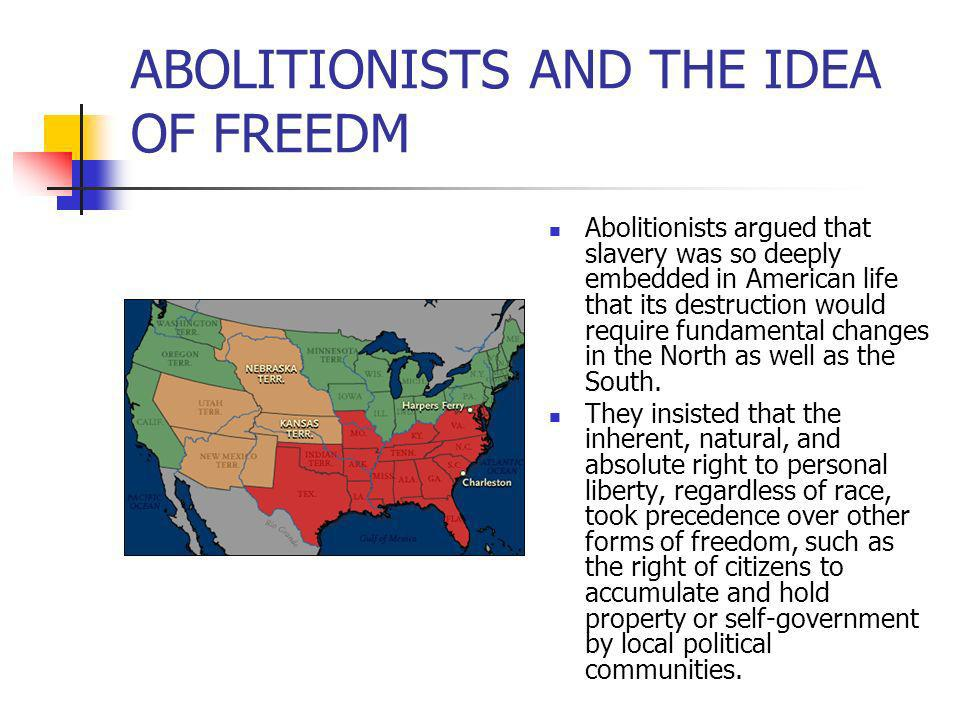 ABOLITIONISTS AND THE IDEA OF FREEDM