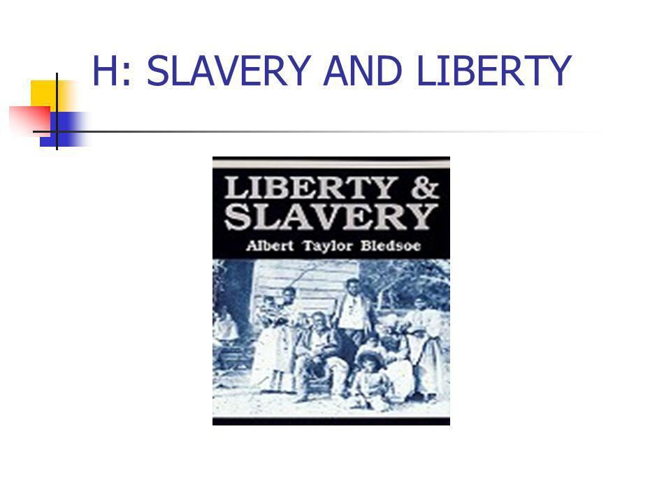 H: SLAVERY AND LIBERTY