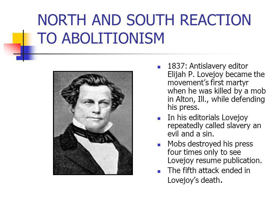 NORTH AND SOUTH REACTION TO ABOLITIONISM
