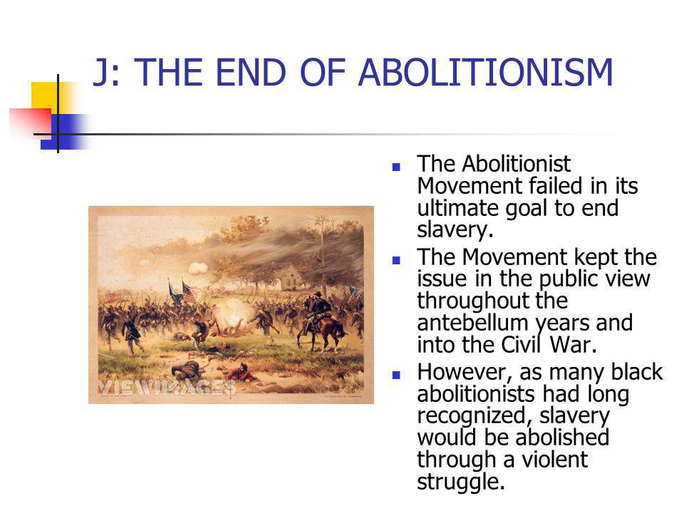 J: THE END OF ABOLITIONISM