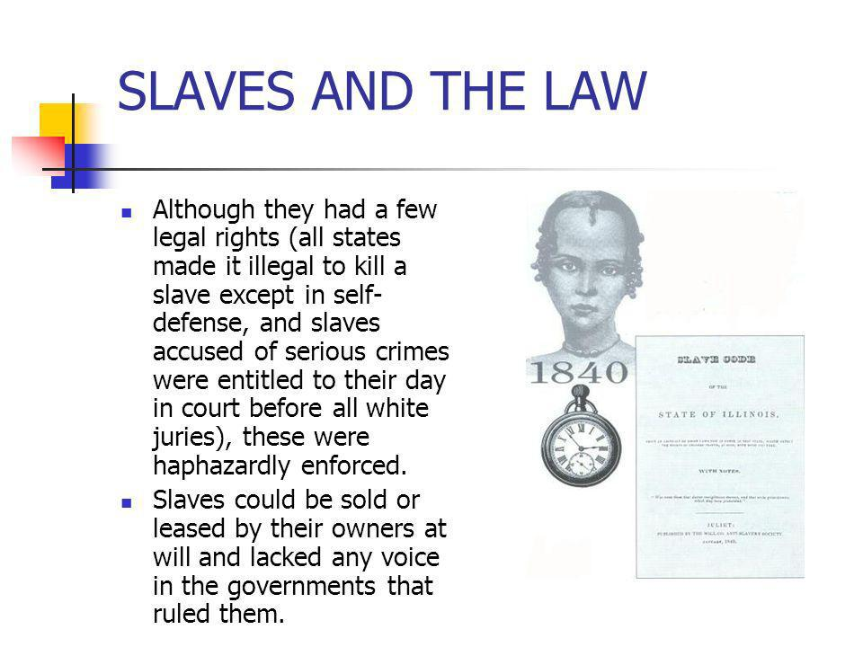SLAVES AND THE LAW