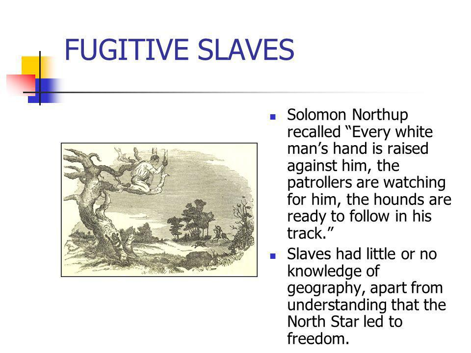 FUGITIVE SLAVES