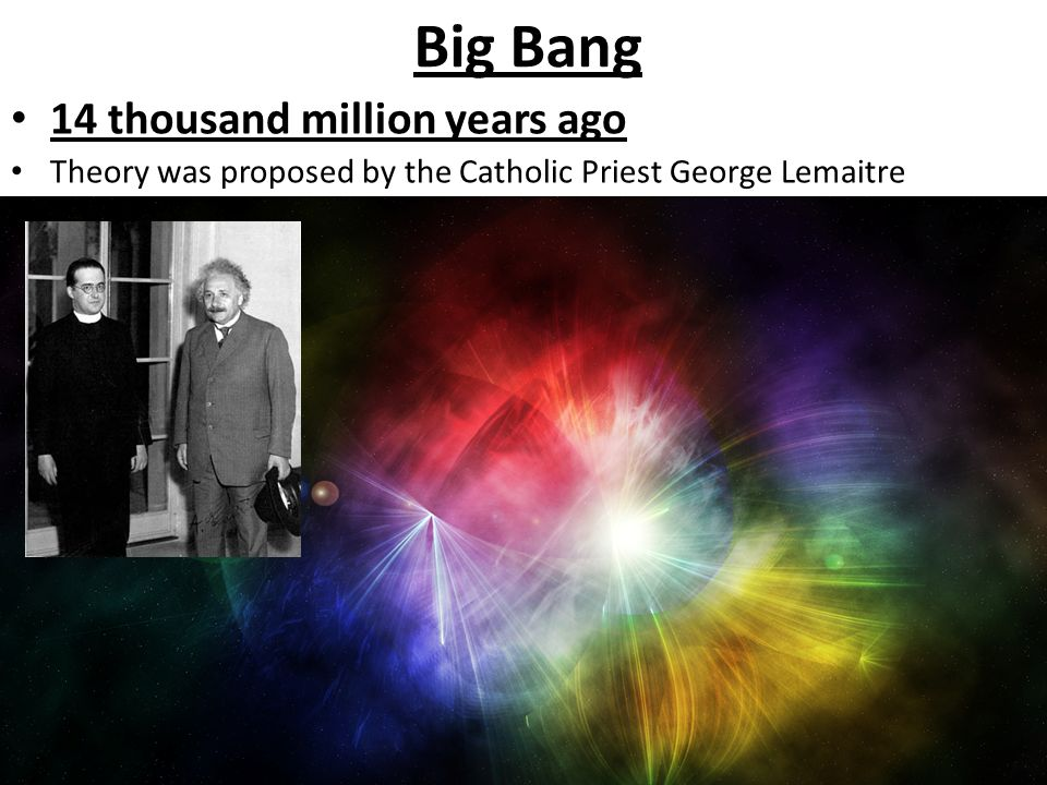 Big Bang 14 thousand million years ago