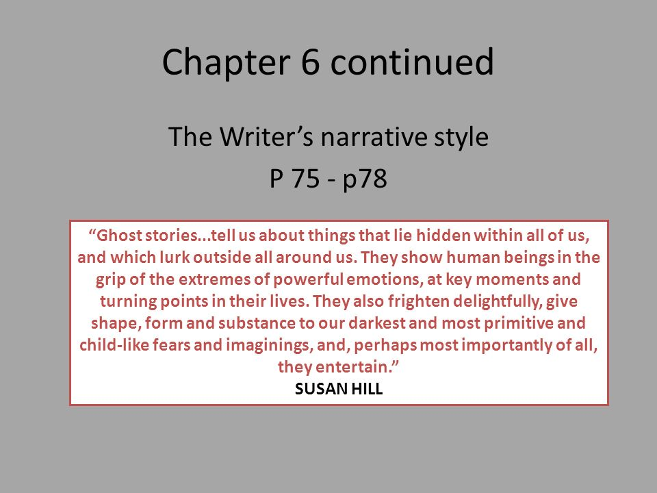 The Writer's narrative style P 75 - p78