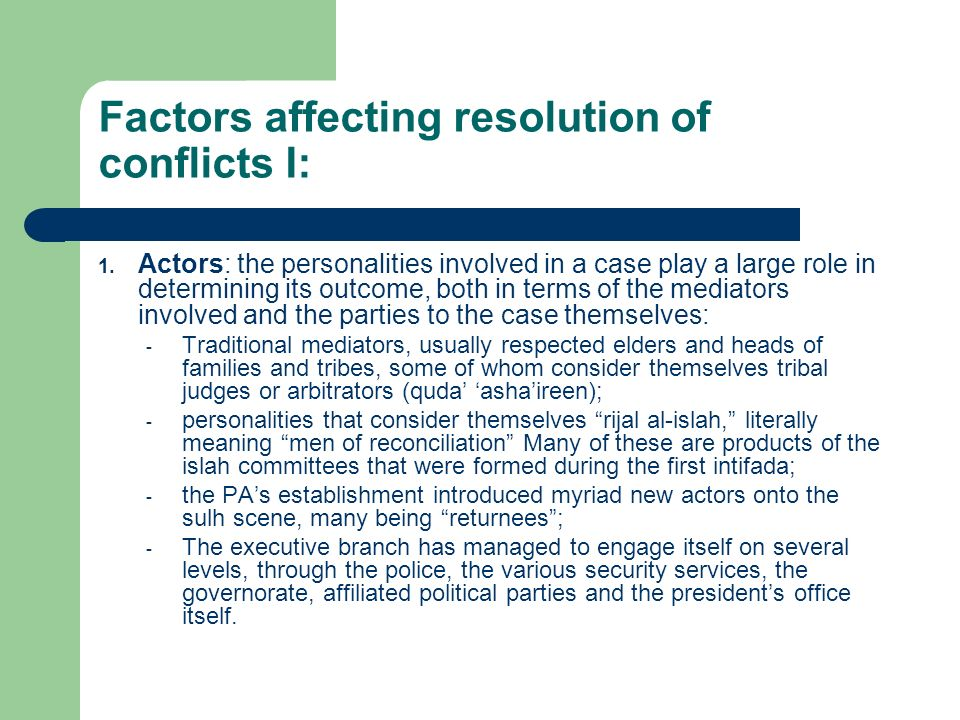 Factors affecting resolution of conflicts I: