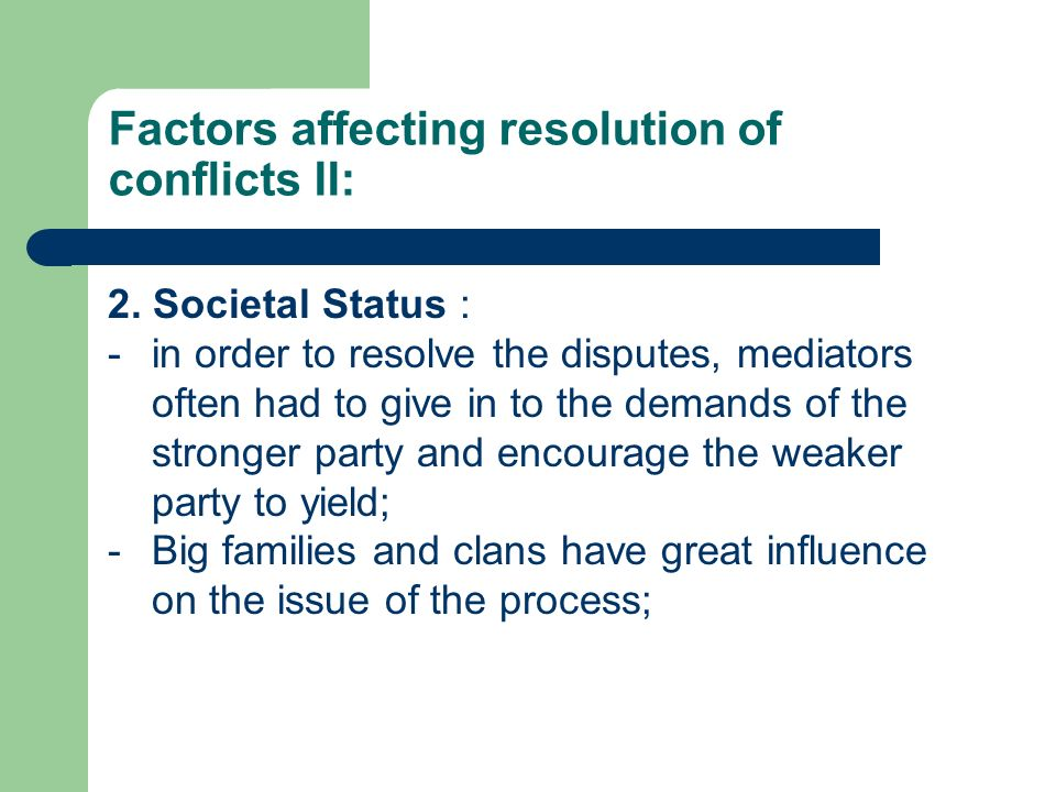 Factors affecting resolution of conflicts II: