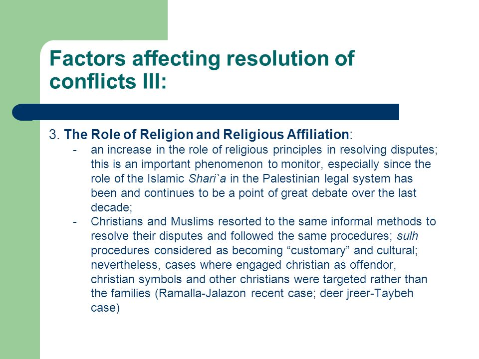 Factors affecting resolution of conflicts III: