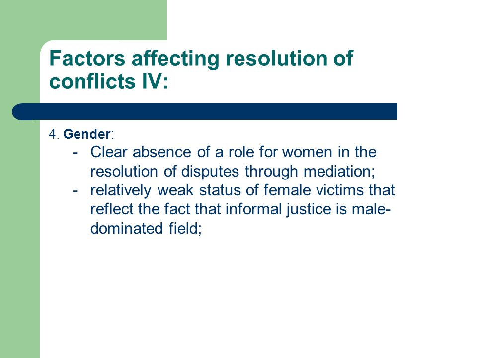 Factors affecting resolution of conflicts IV: