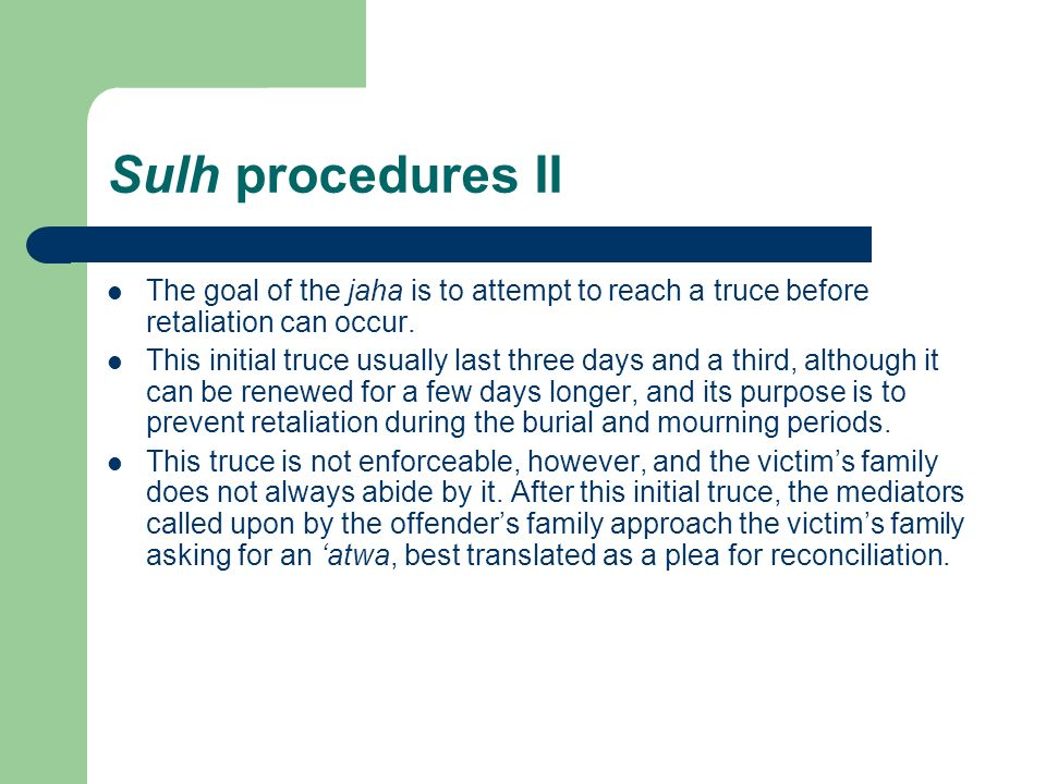 Sulh procedures II The goal of the jaha is to attempt to reach a truce before retaliation can occur.
