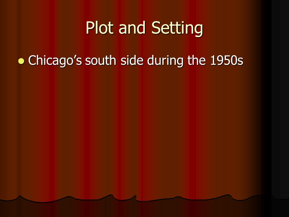 Plot and Setting Chicago's south side during the 1950s