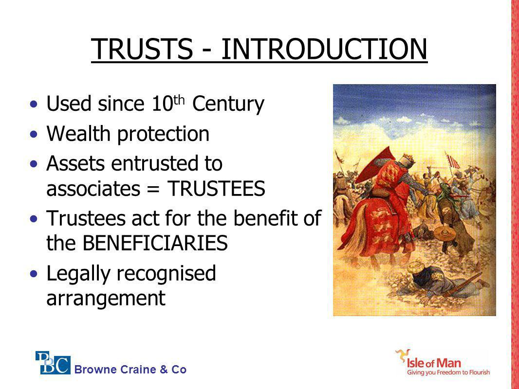 TRUSTS - INTRODUCTION Used since 10th Century Wealth protection
