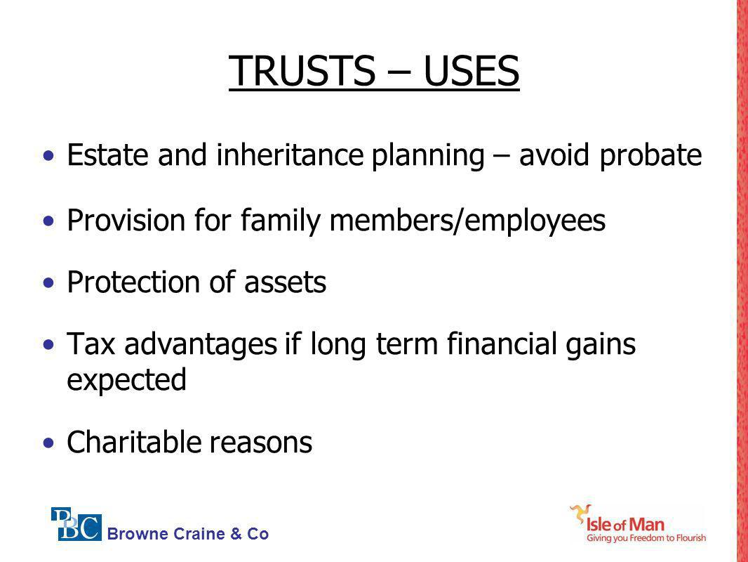 TRUSTS – USES Estate and inheritance planning – avoid probate