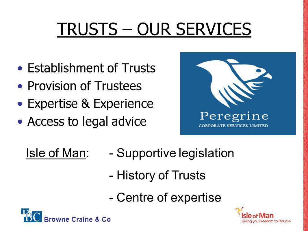 TRUSTS – OUR SERVICES Establishment of Trusts Provision of Trustees