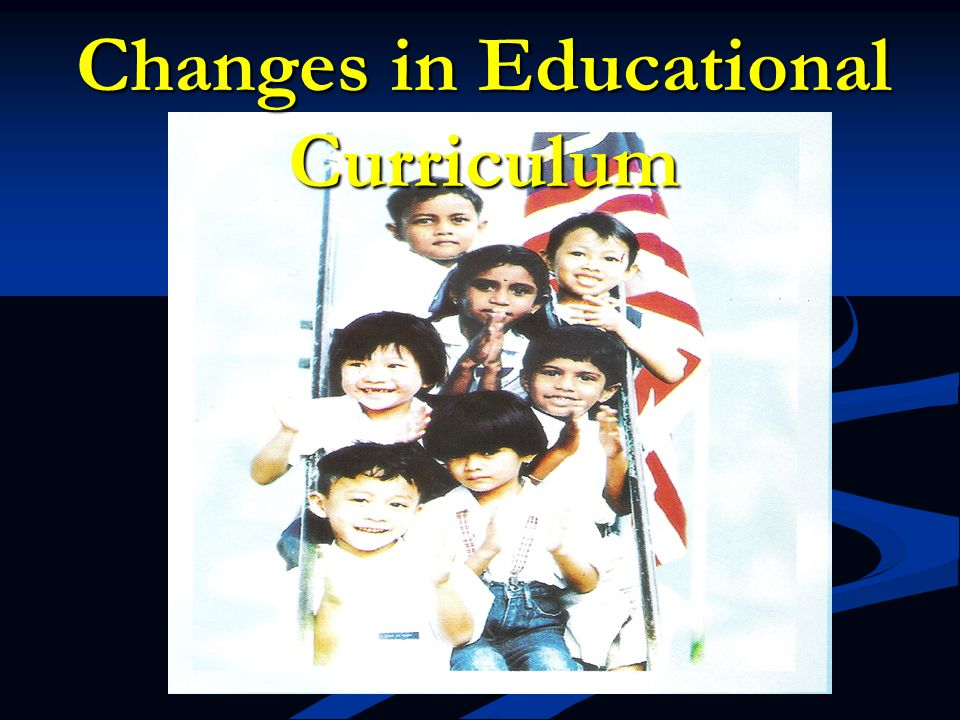Changes in Educational Curriculum