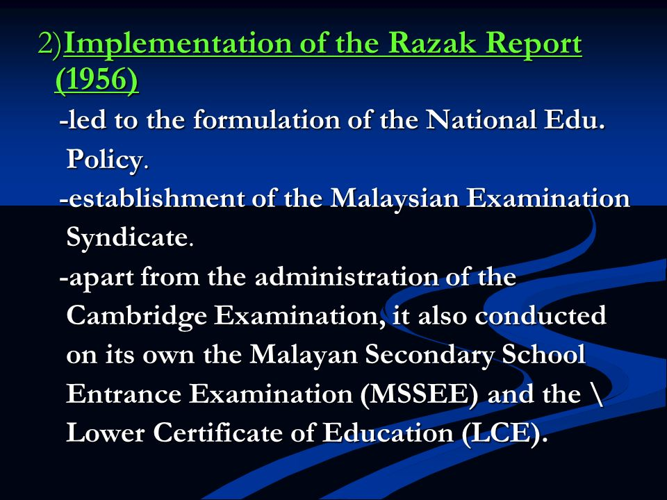 2)Implementation of the Razak Report (1956)