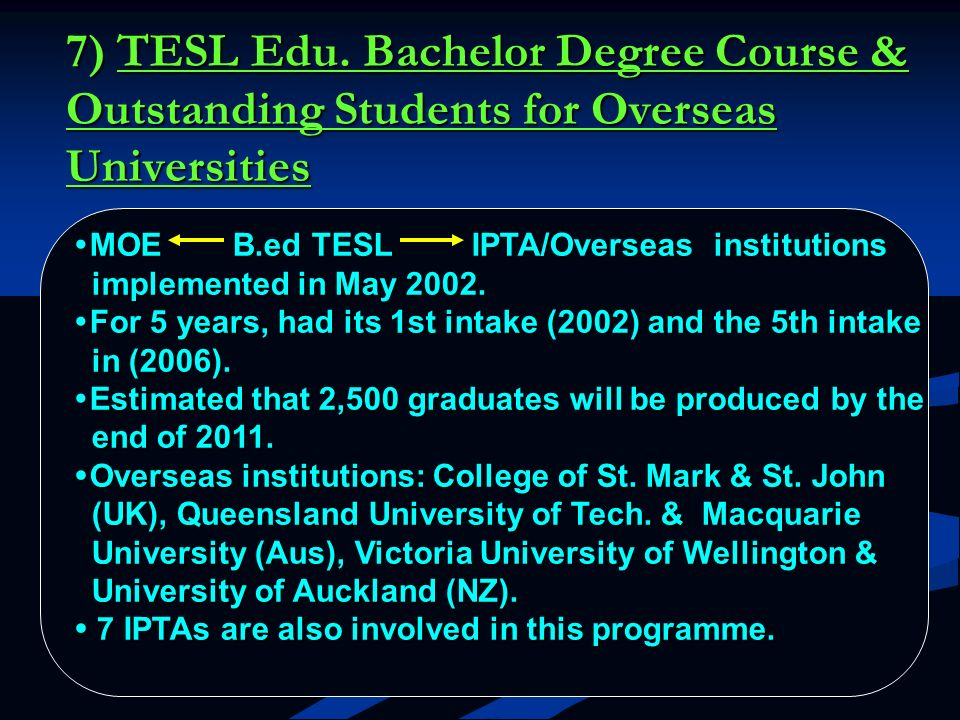 7) TESL Edu. Bachelor Degree Course & Outstanding Students for Overseas Universities