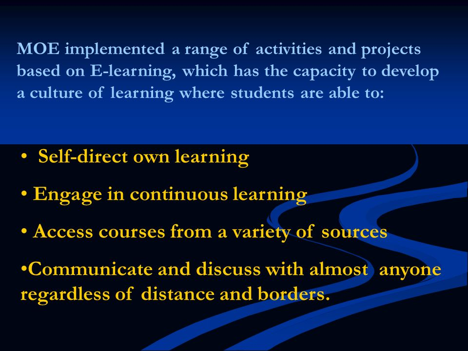 Self-direct own learning Engage in continuous learning