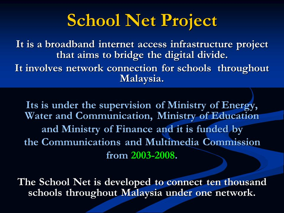 School Net Project It is a broadband internet access infrastructure project that aims to bridge the digital divide.