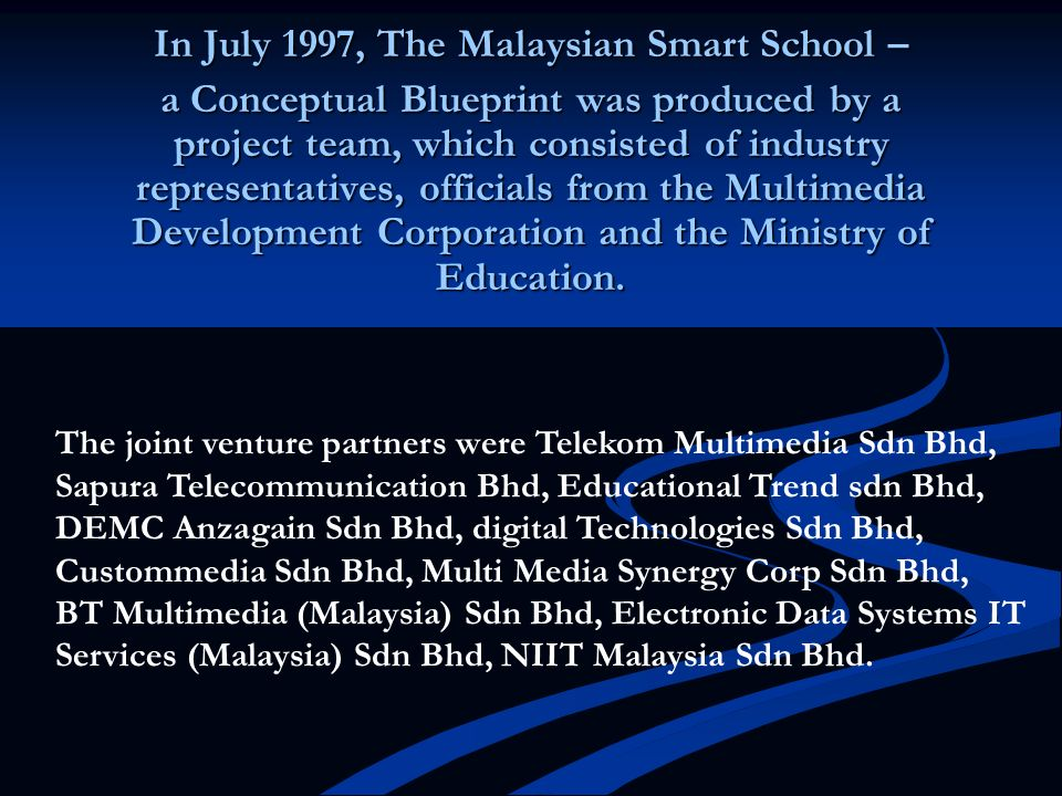 In July 1997, The Malaysian Smart School –