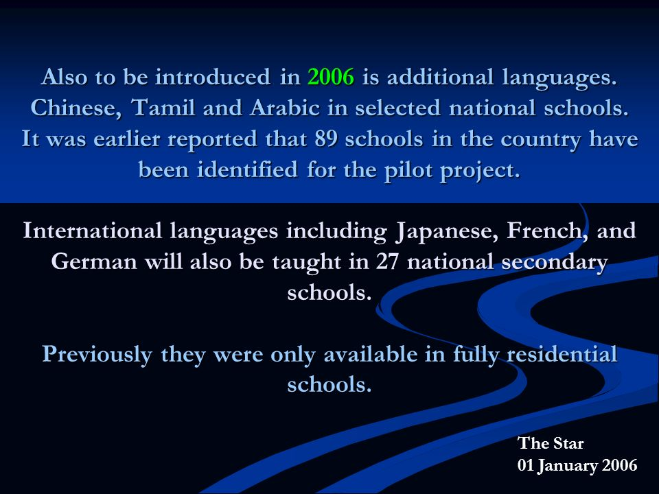 Also to be introduced in 2006 is additional languages
