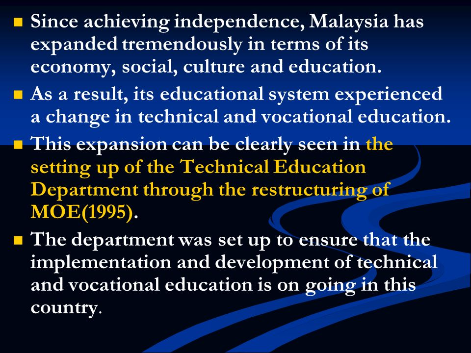 Since achieving independence, Malaysia has expanded tremendously in terms of its economy, social, culture and education.