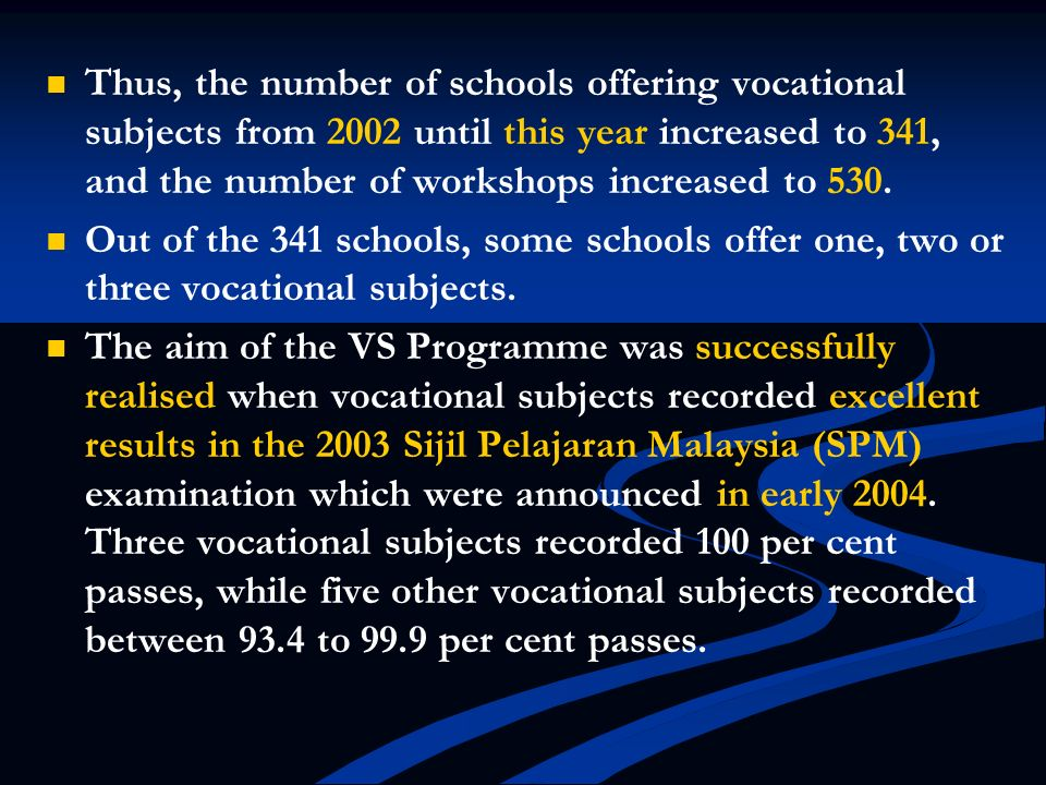 Thus, the number of schools offering vocational subjects from 2002 until this year increased to 341, and the number of workshops increased to 530.