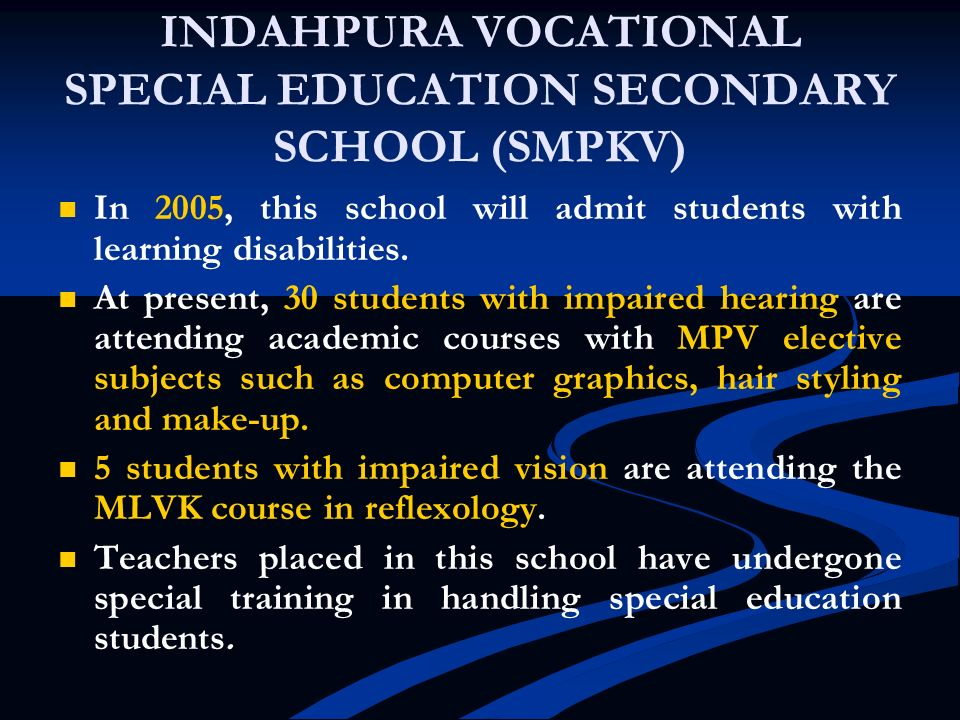 INDAHPURA VOCATIONAL SPECIAL EDUCATION SECONDARY SCHOOL (SMPKV)
