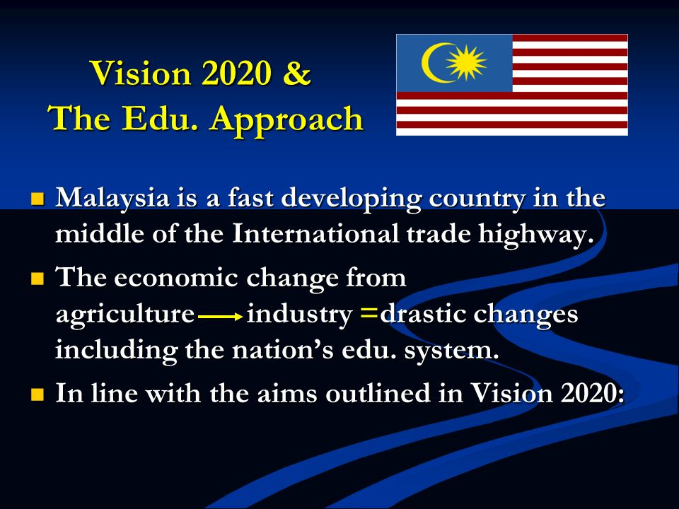 Vision 2020 & The Edu. Approach