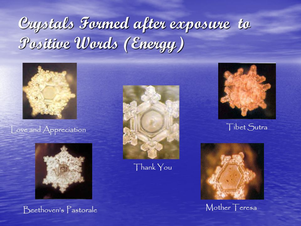 Crystals Formed after exposure to Positive Words (Energy)
