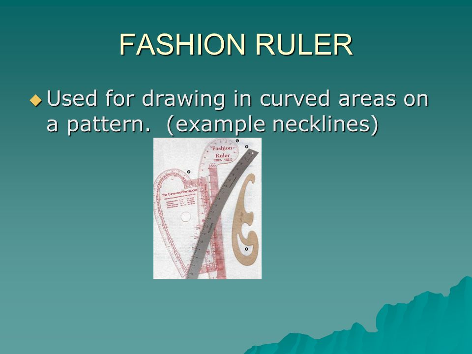 FASHION RULER Used for drawing in curved areas on a pattern. (example necklines)