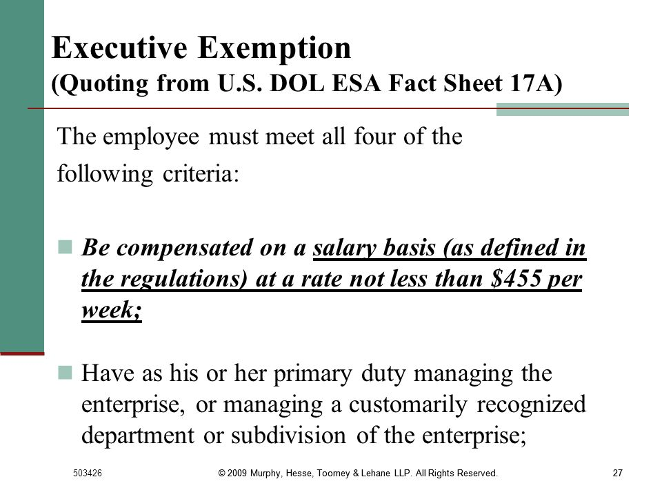 Executive Exemption (Quoting from U.S. DOL ESA Fact Sheet 17A)