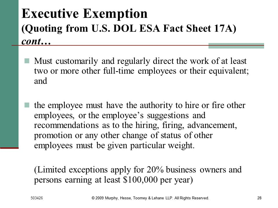 Executive Exemption (Quoting from U.S. DOL ESA Fact Sheet 17A) cont…