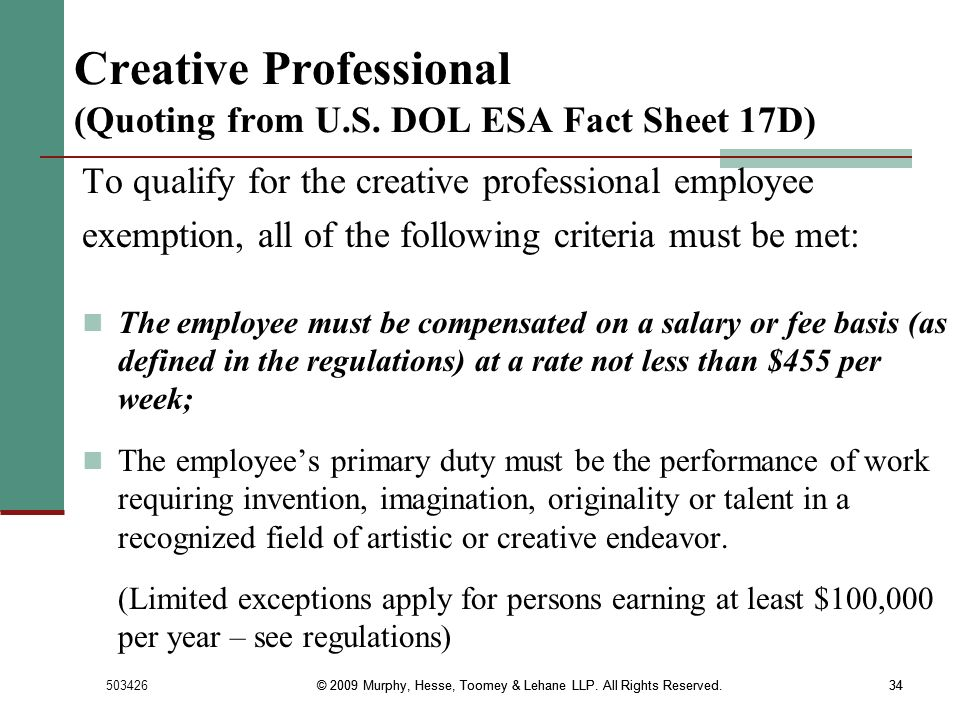 Creative Professional (Quoting from U.S. DOL ESA Fact Sheet 17D)
