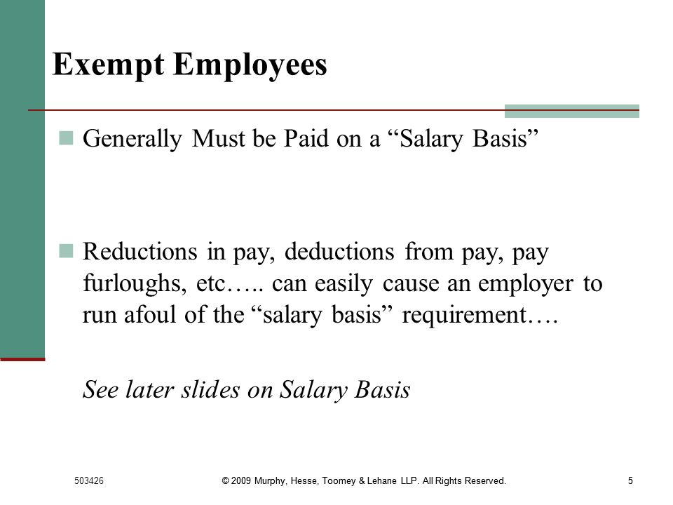 Exempt Employees Generally Must be Paid on a Salary Basis