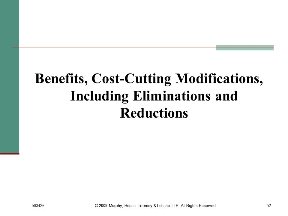 Benefits, Cost-Cutting Modifications, Including Eliminations and Reductions