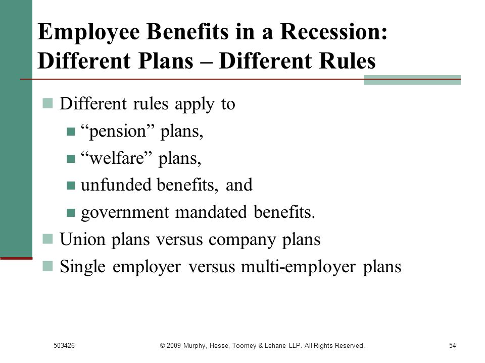 Employee Benefits in a Recession: Different Plans – Different Rules