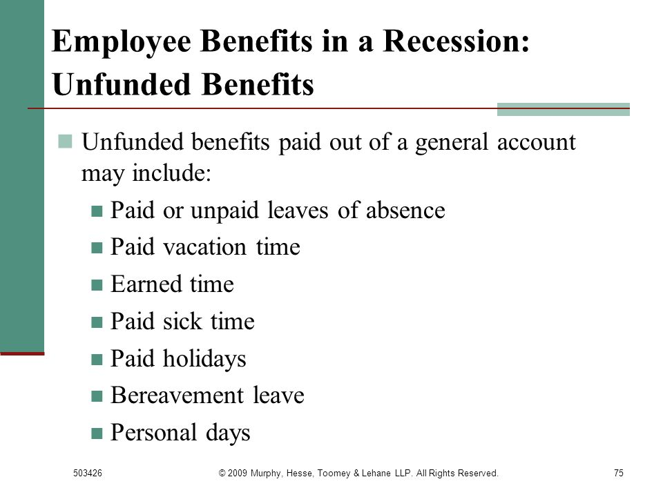 Employee Benefits in a Recession: Unfunded Benefits