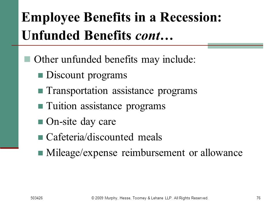 Employee Benefits in a Recession: Unfunded Benefits cont…