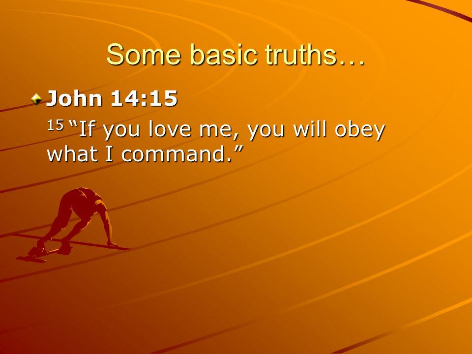 Some basic truths… John 14:15