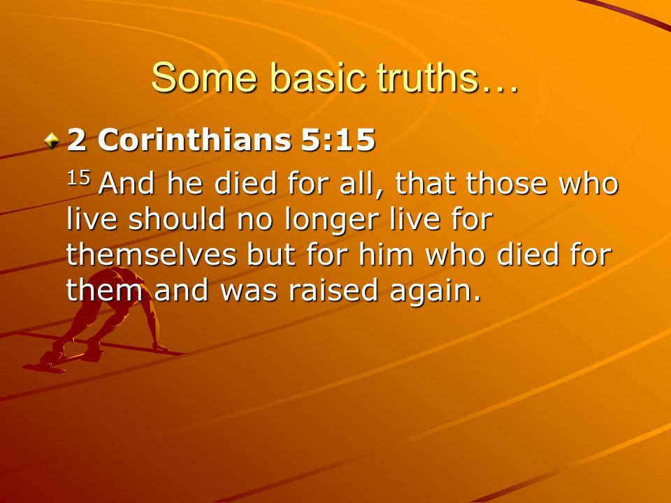 Some basic truths… 2 Corinthians 5:15