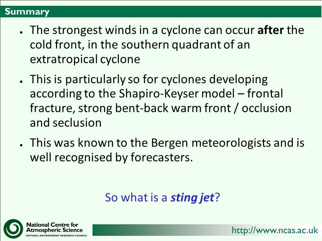 Summary The strongest winds in a cyclone can occur after the cold front, in the southern quadrant of an extratropical cyclone.