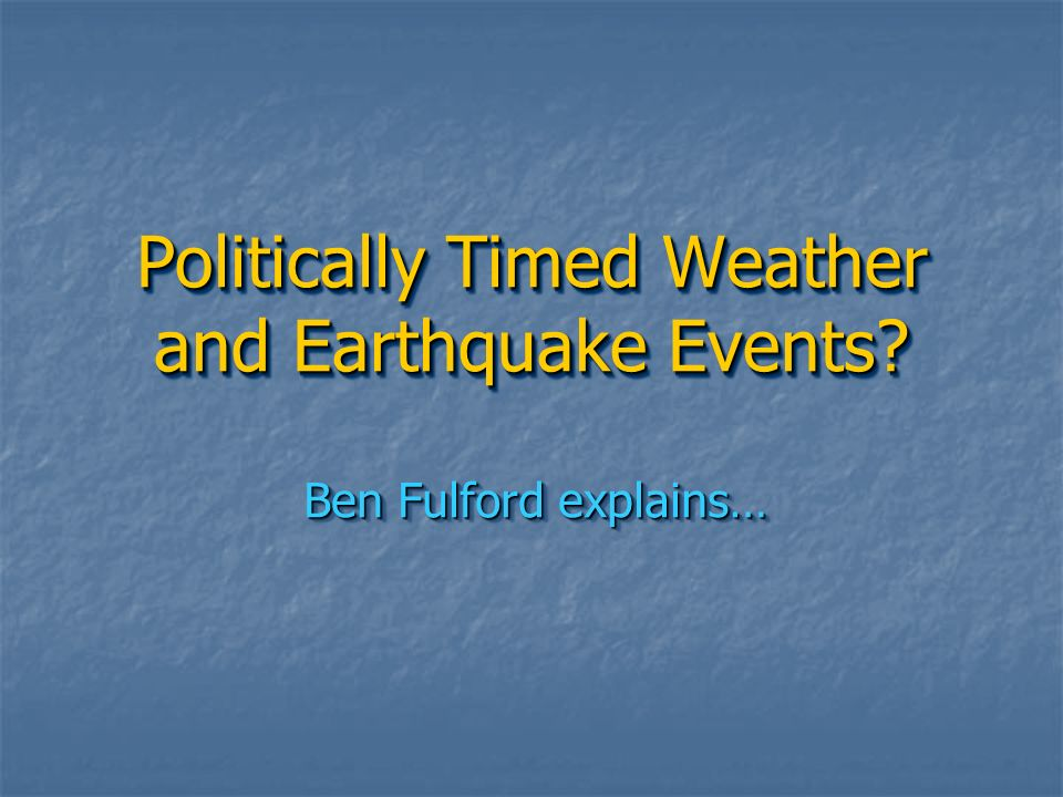 Politically Timed Weather and Earthquake Events