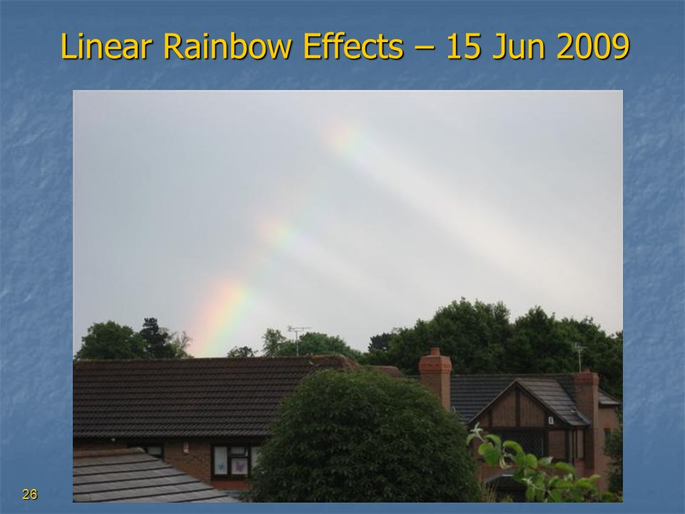 Linear Rainbow Effects – 15 Jun 2009