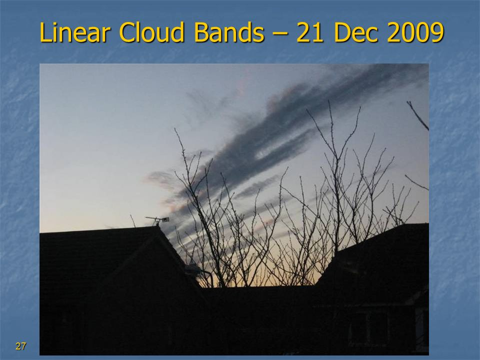 Linear Cloud Bands – 21 Dec 2009