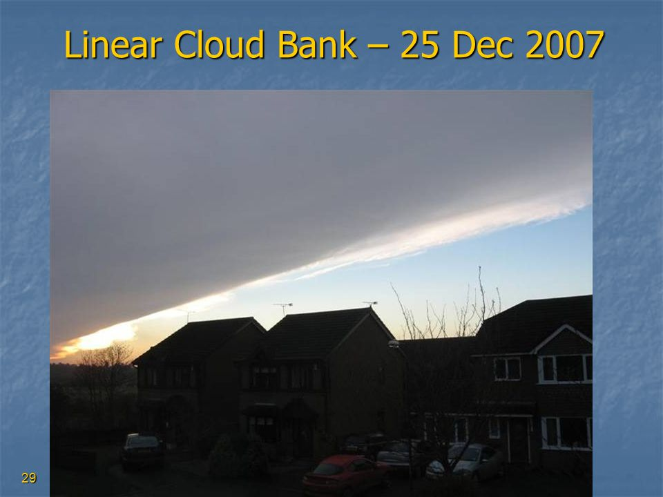 Linear Cloud Bank – 25 Dec 2007