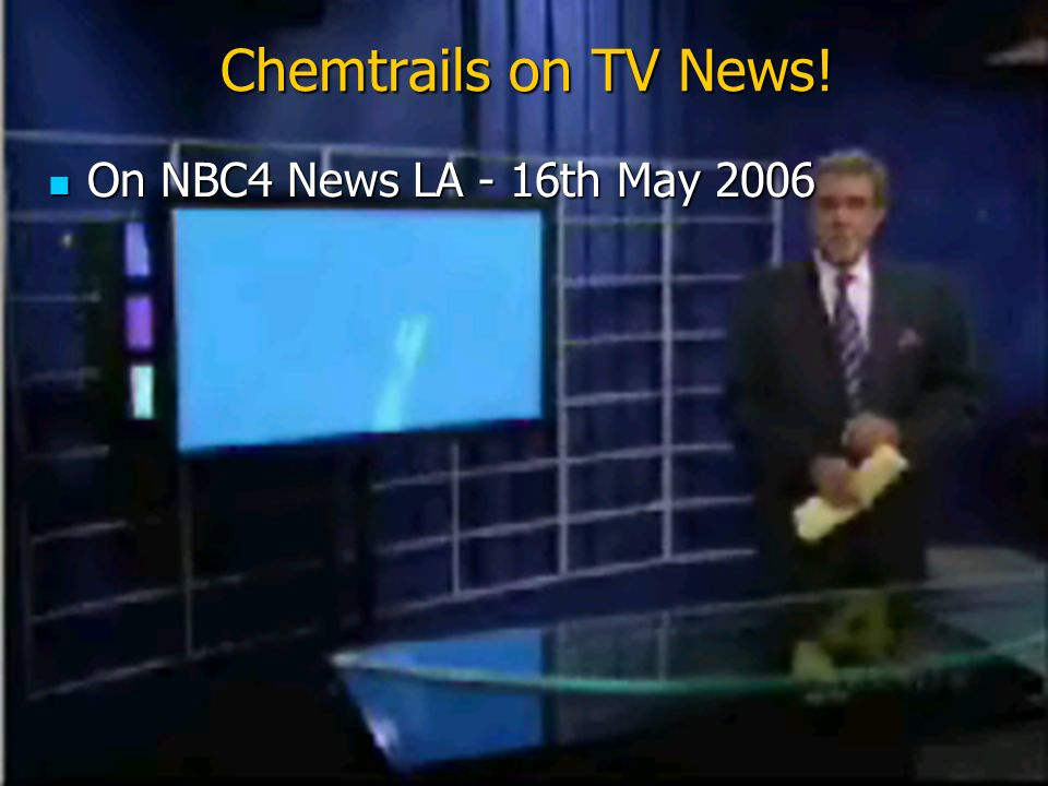 Chemtrails on TV News! On NBC4 News LA - 16th May 2006