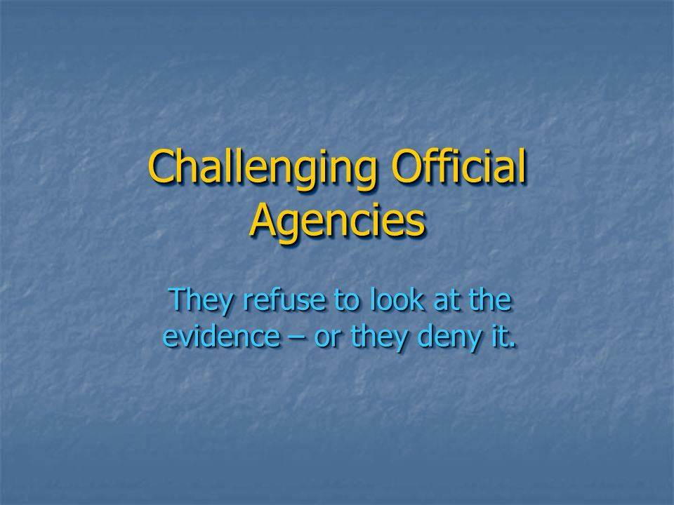 Challenging Official Agencies