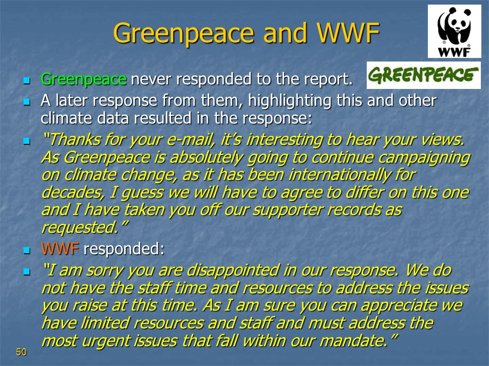 Greenpeace and WWF Greenpeace never responded to the report.