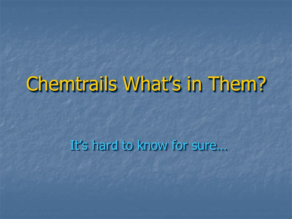 Chemtrails What's in Them