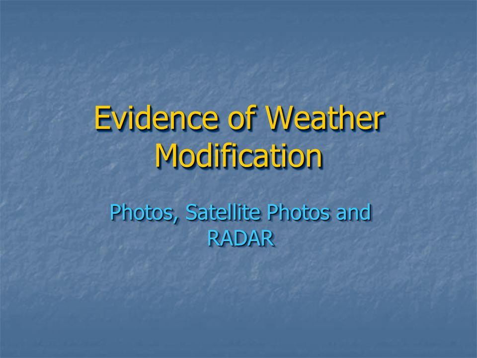 Evidence of Weather Modification